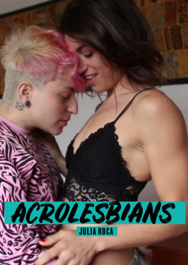 Acrolesbians julia roca